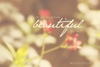 Do You Know You Are Beautiful?