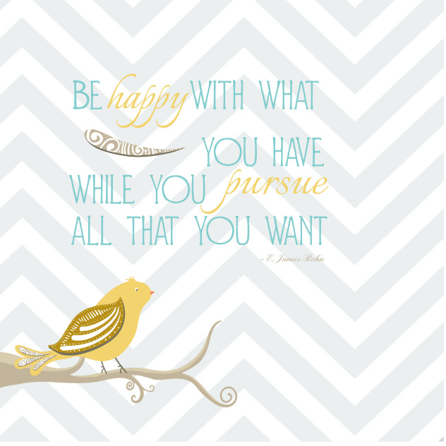 be happy with what you have quote