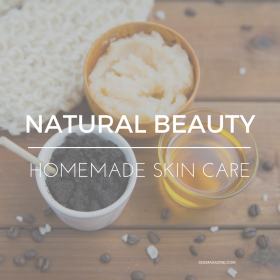 Naturally Beautiful: Homemade Beauty Products