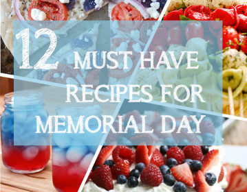 12 Must Have Recipes This Memorial Day