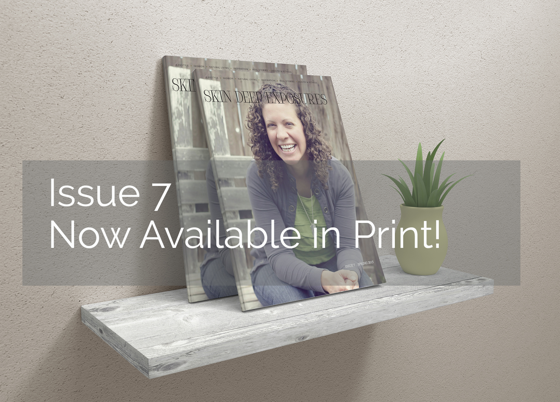 Issue 7: Spring 2015 Now For Sale In PRINT!