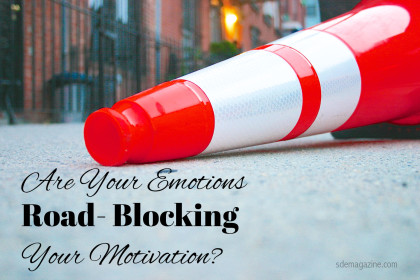 Are Your Emotions Road- Blocking Your Motivation?