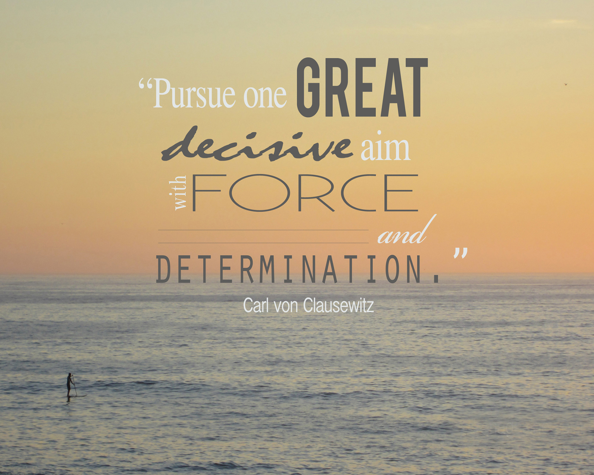 Pursue One Great Aim With Determination
