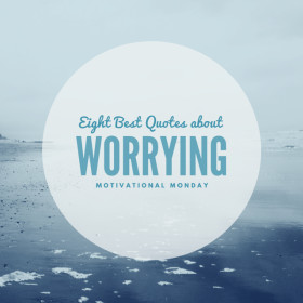 8 Best Quotes About Worrying