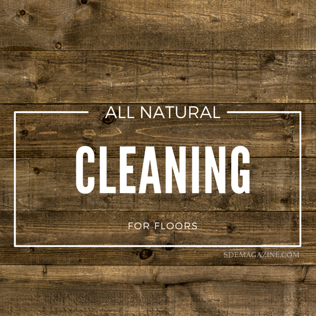 Cleaning Naturally: Floors
