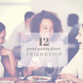 12 Great Quotes About Friendship