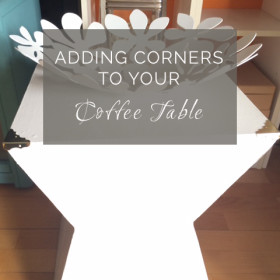 Adding corners to your coffee table