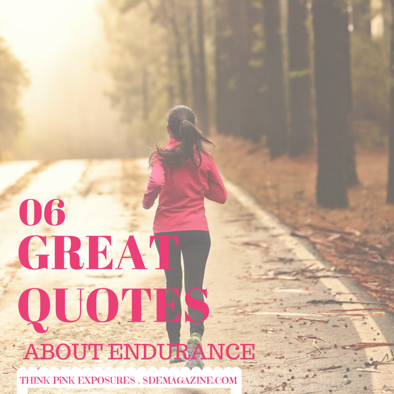 6 Great Quotes About Endurance