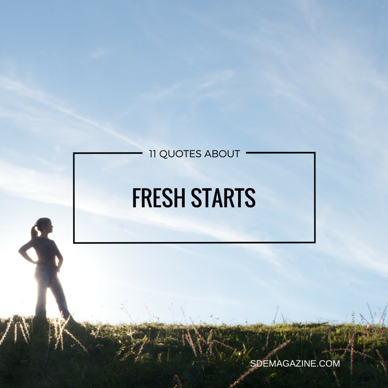 11 Quotes About Fresh Starts