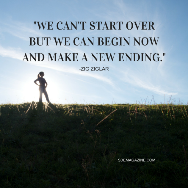 _WE CAN'T START OVER BUT WE CANBEGIN NOWAND MAKE A NEW ENDING._