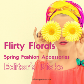 Flirty Florals Spring Fashion Accessories- Editor's Picks