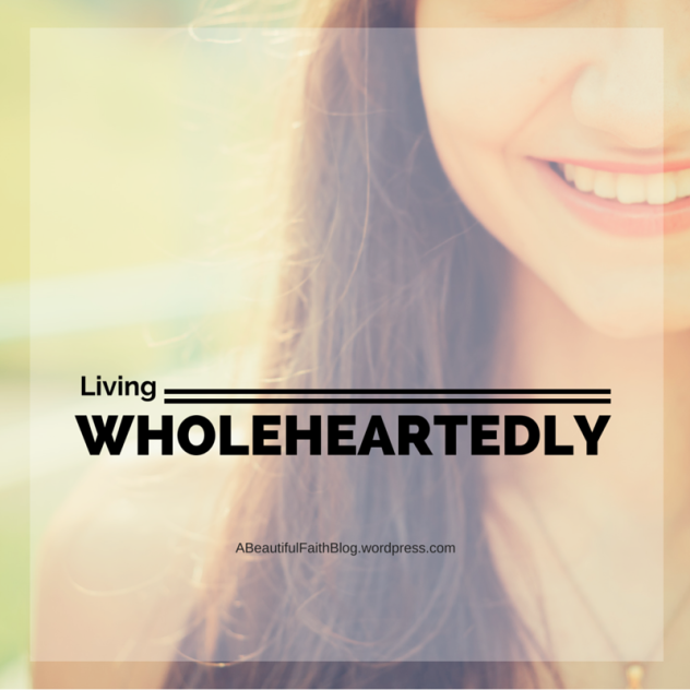 Living Wholeheartedly
