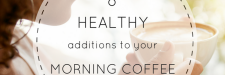 8 Healthy Additions To Your Morning Coffee