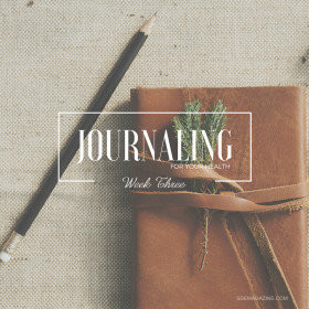 Week Three: Journaling A Moment That Impacted Your Life