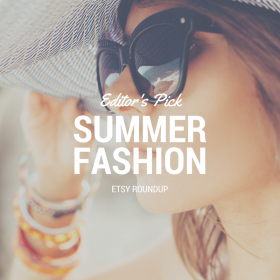 Etsy Summer Fashion Round-Up: Editor's Picks