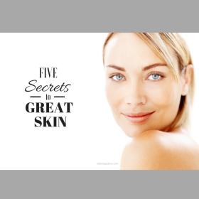5 Secrets To Great Skin