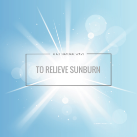 6 All Natural Remedies for Sunburn Relief