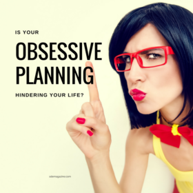 Is Obsessive Planning Hindering Your Life?