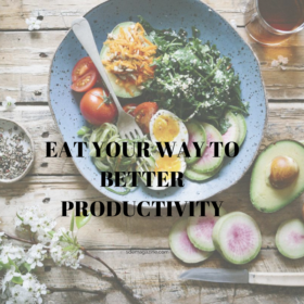 Eat Your Way To Better Productivity
