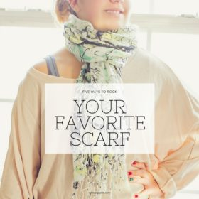Five Ways To Rock Your Favorite Scarf