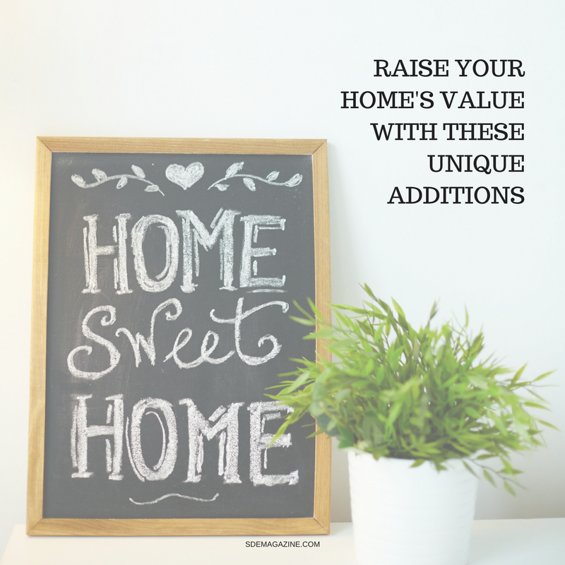 Raise Your Home's Value With These Unique Additions