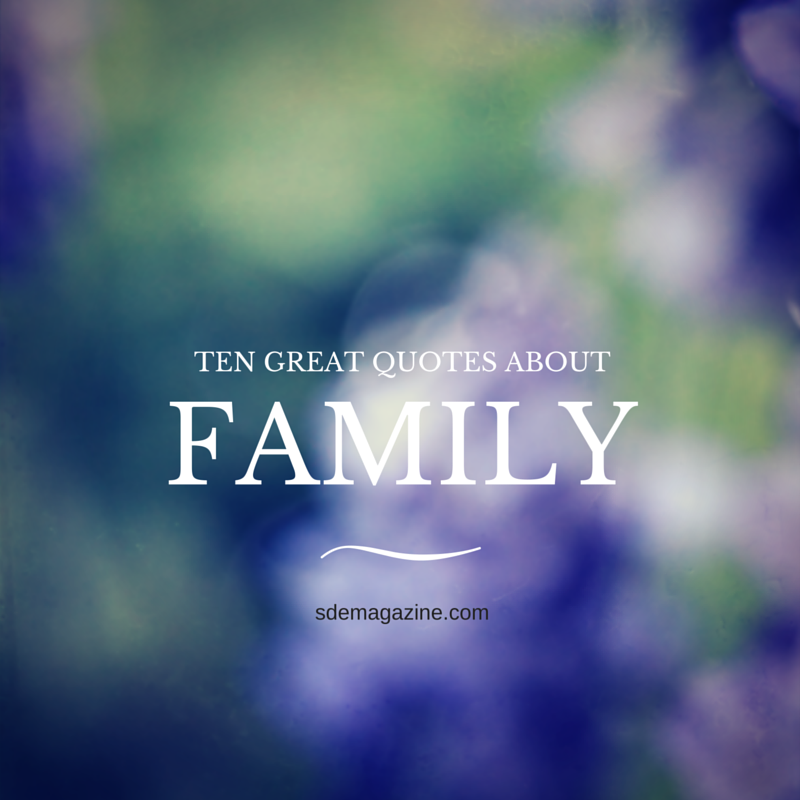 10 Great Quotes About Family - bel.ADAIRE MAGAZINE